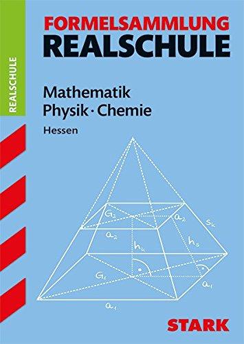 Formelsammlung Realschule - Mathematik, Physik, Chemie - Hessen