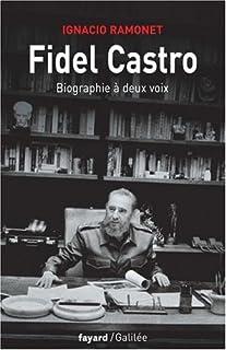 Fidel Castro : biographie à deux voix, Ramonet, Ignacio
