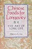 Chinese Foods for Longevity, Henry C. Lu, 0806958308
