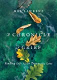 A Chronicle of Grief: Finding Life After