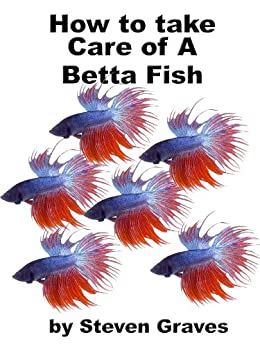 how to take care of a betta fish kindle edition by