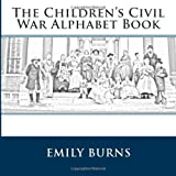 The Children's Civil War Alphabet Book, Emily Burns, 1442105453