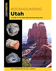 Rockhounding Utah: A Guide To The State's Best Rockhounding Sites