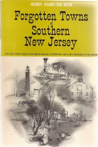 Forgotten Towns of Southern New Jersey, Henry Charlton Beck