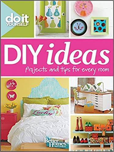 Do It Yourself: DIY Ideas (Better Homes And Gardens) (Better Homes And  Gardens Home): Better Homes And Gardens: 9781118148389: Amazon.com: Books