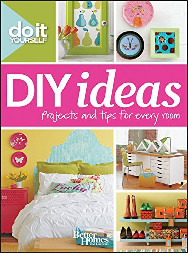 Better Homes and Gardens Do It Yourself: DIY Ideas (Better Homes and Gardens (Do It Yourself Books)