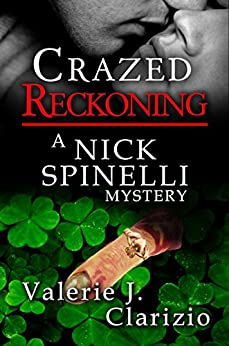 Crazed Reckoning (A Nick Spinelli Mystery Book 3) by [Clarizio, Valerie J.]