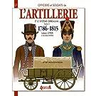 Officiers et soldats de l'artillerie et le système Gribeauval (1786-1815) : Tome 3, Les pontonniers, les équipages de ponts, l'artillerie de siège. des équipages et l'artillerie régimentaire