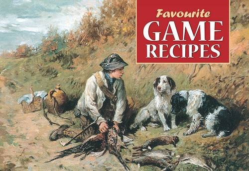 Favourite Game Recipes (Favourite Recipes) Archibald Thorburn