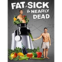 Fat, Sick & Nearly Dead Amazon Video