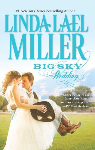 Big Sky Wedding: Book 5 of Parable, Montana Series (The Parable Series) by [Miller, Linda Lael]