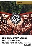 LES NAZIS ET L'OCCULTE Les forces obscures libérées par le IIIe Reich