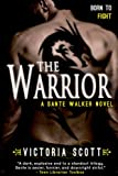 The Warrior (Dante Walker Series Book 3)