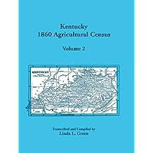 Kentucky 1860 Agricultural Census Volume 2: For Harrison, Hart, Henderson, Henry, Hickman, Hopkins, Jackson, Jefferson, Jessamine, Johnson, Morgan, Mu