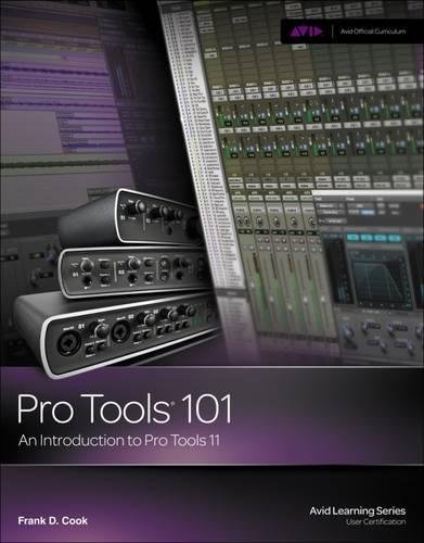Pro Tools 101  An Introduction To Pro Tools 11  With Dvd   Avid Learning
