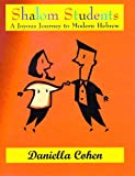 Shalom Students : A Joyous Journey to Modern Hebrew, Cohen, Daniella, 158684010X