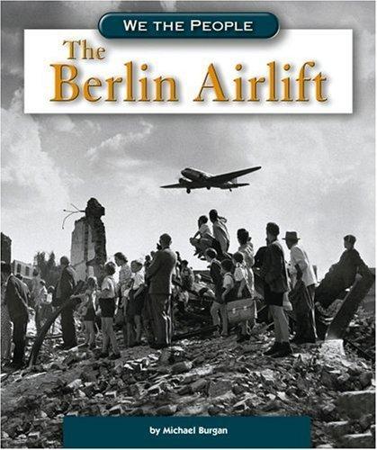 The Berlin Airlift (We the People: Modern America) by Michael Burgan (2006-09-01) ebook