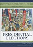 Presidential Elections, Nelson W. Polsby and Aaron Wildavsky, 0742554147