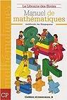 Manuel de mathématiques CP : Cahier d'exercices B par Paillard