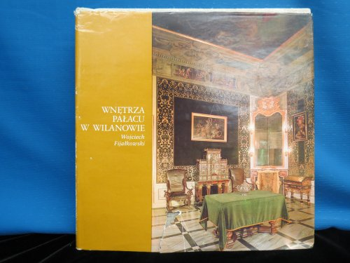 Wnetrza palacu w Wilanowie (Varsaviana) (Polish Edition)