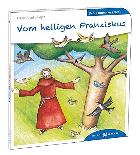 Vom heiligen Franziskus den Kindern erzählt: Den Kindern erzählt/erklärt 13