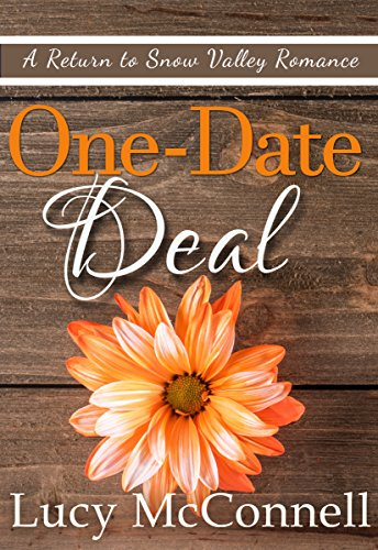 One Date Deal: A Return to Snow Valley Romance