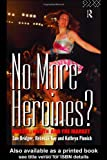 No More Heroines?: Russia, Women and the Market (Women and Politics), Sue Bridger, Rebecca Kay, Kathryn Pinnick, 0415124603