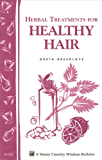 Herbal Treatments for Healthy Hair: Storey Country Wisdom Bulletin A-221