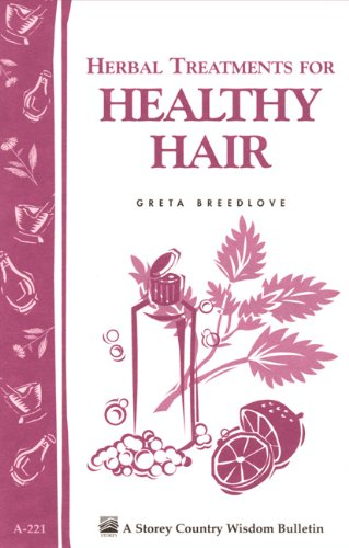 Herbal Treatments for Healthy Hair: Storey Country Wisdom Bulletin A-221 (Storey Country Wisdom Bulletin, a-221)