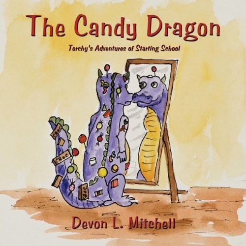 The Candy Dragon: Torchy's Adventures of Starting School