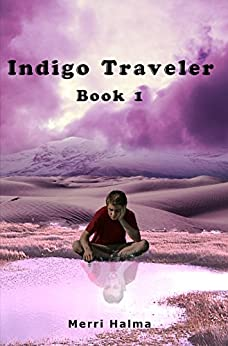 Indigo Traveler: Book I (Indigo Travelers 1) by [Halma, Merri]