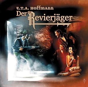 Der Revierjäger (E.T.A. Hoffmann 4) Hörspiel