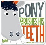 Pony Brushes His Teeth, Michael Dahl, 1404857273