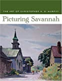Picturing Savannah, Telfair Museum of Art Staff, 0933075073