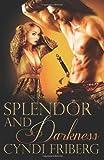 Splendor and Darkness, Cyndi Friberg, 0988300133