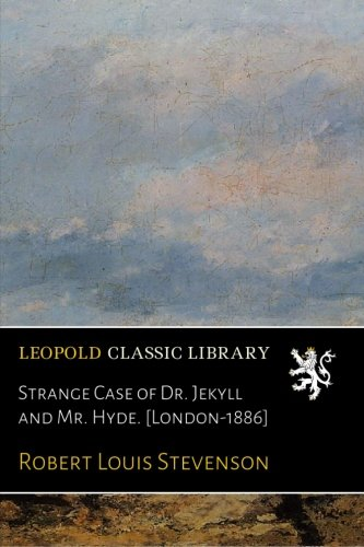 Download Strange Case of Dr. Jekyll and Mr. Hyde. [London-1886] ebook