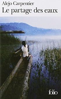 Le Partage des eaux - Alejo Carpentier - Babelio