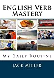 img - for English Verb Mastery: My Daily Routine (Volume 1) book / textbook / text book