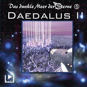 Daedalus. Teil 2 (Das dunkle Meer der Sterne 5) Hörspiel