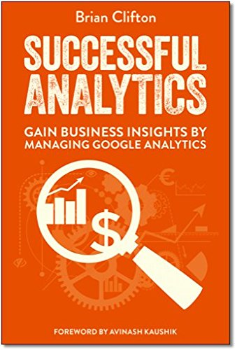 Download Successful Analytics: Gain Business Insights by Managing Google Analytics PDF