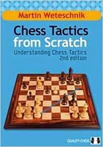 Martin weteschnik understanding chess tactics