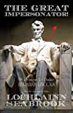 img - for The Great Impersonator!: 99 Reasons to Dislike Abraham Lincoln book / textbook / text book