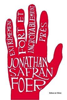 Extrêmement fort et incroyablement près, Foer, Jonathan Safran