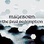 Mageborn: The Final Redemption: Mageborn Series, Book 5   Michael G. Manning