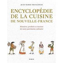 ENCYCLOPÉDIE DE LA CUISINE DE NOUVELLE-FRANCE