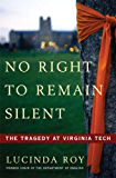 No Right to Remain Silent: The Tragedy of Virginia Tech