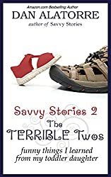 The TERRIBLE Two's: Funny Things I Learned From My Toddler Daughter (Savvy Stories Book 2) (English Edition)
