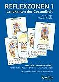 Reflexzonen 1- Landkarten der Gesundheit: Das Reflexzonen Basis-Set 1 Hände Füße Rücken Brustseite Gesicht und Lippen