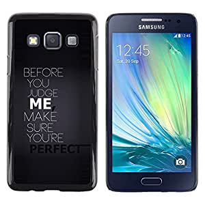 All Phone Most Case / Oferta Especial Duro Teléfono Inteligente PC Cáscara Funda Cubierta de proteccion Caso / Hard Case Samsung Galaxy A3 // BEFORE YOU JUDGE ME - TYPOGRAPHY