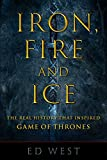 Iron, Fire and Ice: The Real History that Inspired